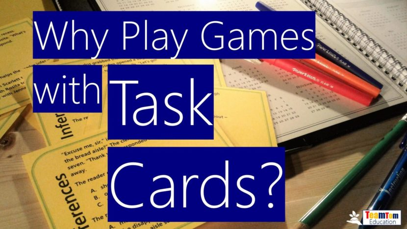 Why should you use games with task cards? How will it increase your students' learning?