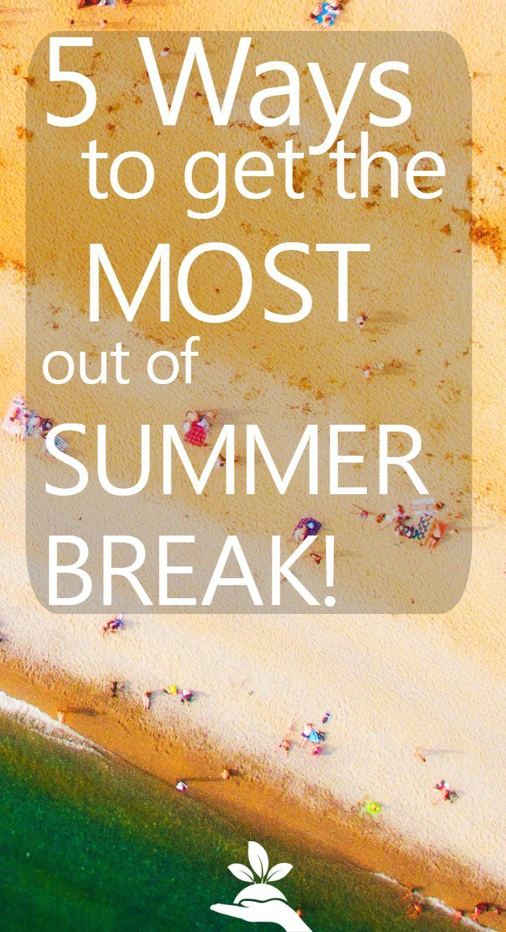 5 Ways for Teachers to refresh and rejuvenate on summer break!